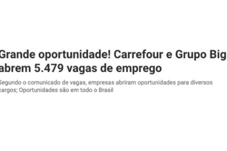 Carrefour e Big abrem novas vagas de emprego em todo o Brasil