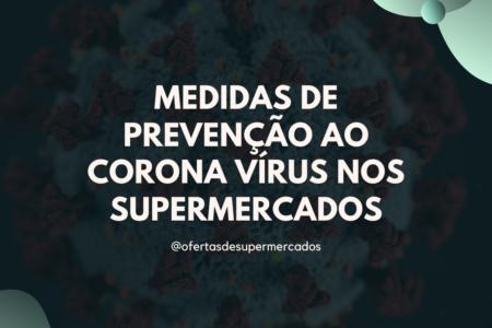 Medidas de Prevenção ao Corona Vírus nos Supermercados