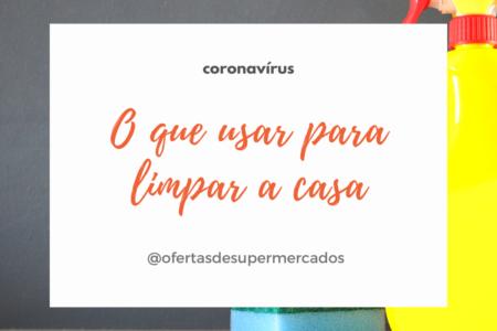 Coronavírus: o que usar para limpar a casa – veja aqui