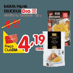 Oferta de Batata Palha Delicious Dia no Dia Supermercado